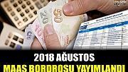 AĞUSTOS 2018 MAAŞ BORDROSU YAYIMLANDI