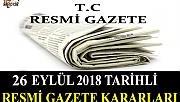 26 EYLÜL 2018 TARİHLİ RESMİ GAZETE KARARLARI!
