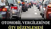 Otomobil vergilerinde ÖTV düzenlemesi yapıldı.