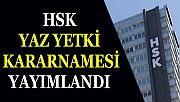 HSK yaz yetki kararnamesi yayımlandı