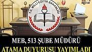 MEB, 513 şube müdürü atama duyurusunu yayımladı