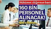 Hükümet düğmeye bastı! 160 bin personel alınacak! 2019 Kamu kurumları personel alımları