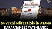 Vergi Müfettişlerinin atama kararnamesi Resmi Gazete'de yayımlandı