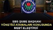 EBS Şube Başkanı Şekerci , Yönetici Atamaları Konusunda MEB'i Eleştirdi