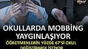 OKULLARDA MOBBİNG YAYGINLAŞIYOR