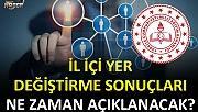 İl İçi Atama Sonuçları Ne Zaman Açıklanacak ? Ankara , İstanbul , İzmir İl İçi Atama Sonuçları