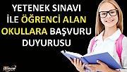 Yetenek Sınavı ile Öğrenci Alan Okullara Başvuru Süreci Duyurusu yayımlandı