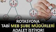 Rotasyona Tabi MEB Şube Müdürleri Adalet İstiyor