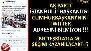 Ak Parti İstanbul İl Başkanlığı Cumhurbaşkanı'nın Twitter Adresini Bilmiyor