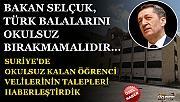 Bakan Ziya SELÇUK , Türkmen Bala'larını Okulsuz Bırakmamalıdır