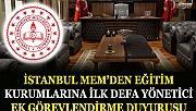 İstanbul MEM'den Eğitim Kurumlarına İlk Defa Yönetici Ek Görevlendirme Duyurusu