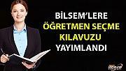 BİLSEM'lere öğretmen seçme kılavuzu yayımlandı