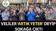 """DOĞA Koleji Velileri """"artık yeter"""" deyip sokağa çıktı"""