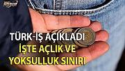 Türk-İş, açlık ve yoksulluk sınırlarını açıkladı