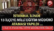 İstanbul'da İlçe Milli Eğitim Müdürleri Değişti