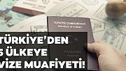 Türkiye'den 5 ülkeye vize muafiyeti geldi!